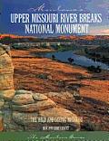 Upper Missouri River Breaks National Monument: The Wild and Scenic Missouri