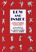Low and Inside: A Book of Baseball Anecdotes, Oddities, and Curiosities Cover