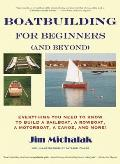 Boatbuilding for Beginners (and Beyond): Everything You Need to Know to Build a Sailboat, a Rowboat, a Motorboat, a Canoe, and More [With Plans]