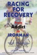 Racing for Recovery: From Addict to Ironman