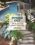 Inside Out The Art & Craft of Home Landscaping