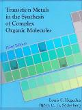 Transition Metals in the Synthesis of Complex Organic Molecules (3RD 09 Edition)