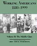 Working Americans, 1880-1999 - Vol. 2: The Middle Class: Print Purchase Includes Free Online Access