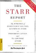 The Starr Report: The Findings of Independent Counsel Kenneth W. Starr on President Clinton & the White House Scandals