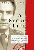 A Secret Life: The Polish Officer, His Covert Mission, and the Price He Paid ToSave His Country