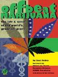 Offbeat Marijuana The Life & Times of the Worlds Grooviest Plant