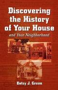 Discovering the History of Your House: And Your Neighborhood