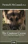 Cautious Canine: How to Help Dogs Conquer Their Fears