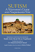 Sufism: A Wayfarer's Guide and Naqshbandi Way