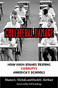 Collateral Damage How High Stakes Testin