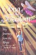 Song of Freedom: My Journey From the Abyss