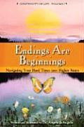 Endings Are Beginnings: Navigating Your Hard Times Into Higher States (Continuity of Life)
