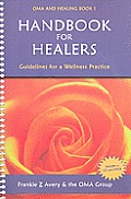 Handbook for Healers: Guidelines for Wellness Practice [With CD (Audio) and DVD]