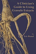 Clinicians Guide to Using Granule Extracts