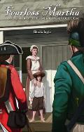 Fearless Martha: A Daughter of the American Revolution