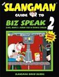 The Slangman Guide to Biz Speak 2: Slang, Idioms & Jargon Used in Business English