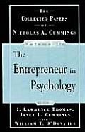 Collected Papers of Nicholas Cummings The Entrepeneur in Psychology