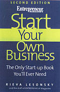 Start Your Own Business, 2nd Edition: The Only Start-Up Book You'll Ever Need with Other (Start Your Own Business: The Only Start-Up Book You'll Ever Need)