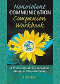 Nonviolent Communication Companion Workbook : Practical Guide for Individual, Group Or Classroom Study (03 Edition)