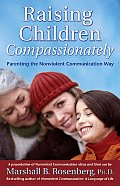 Raising Children Compassionately: Parenting the Nonviolent Communication Way Cover