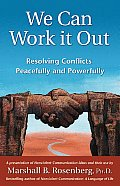 We Can Work It Out Resolving Conflicts Peacefully & Powerfully