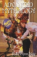 Advanced Mythology by Jodi Lynn Nye