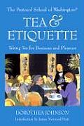 Tea & Etiquette Taking Tea for Business & Pleasure