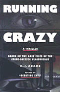 Running Crazy A Thriller Based On The