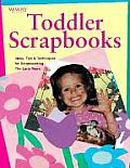 Memory Makers Toddler Scrapbooks: Ideas, Tips and Techniques for Scrapbooking the Early Years Cover