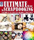 Ultimate Guide to Scrapbooking: Everything You Need to Know from the Editors of Memory Makers Cover
