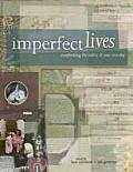Imperfect Lives Scrapbooking the Reality of Your Everyday