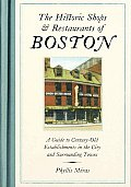The Historic Shops & Restaurants of Boston: A Guide to Century-Old Establishments in the City