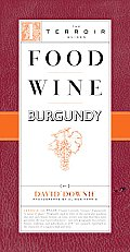 Food Wine Burgundy (Terroir Guides)