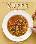 Zuppe: Soups from the Kitchen of the American Academy in Rome, the Rome Sustainable Food Project (Rome Sustainable Food Project)