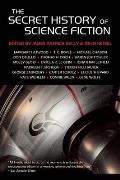 The Secret History Of Science Fiction by James Patrick Kelly (edt)