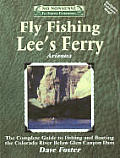 Dave Foster's Guide to Fly Fishing Lee's Ferry (No Nonsense Fly Fishing Guides)