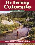 Fly Fishing Colorado A No Nonsense Guide to Top Waters