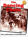 Dancing Chain History & Development of the Derailleur Bicycle 2nd Edition