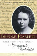 Before Scarlett: Girlhood Writings of Margaret Mitchell Cover