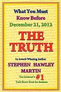 Truth What You Must Know Before December 21 2012
