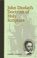 John Diodati's Doctrine of Holy Scripture