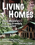 Living Homes: Stone Masonry, Log, and Strawbale Construction: Building Your High-Efficiency Dream Home on a Shoestring Budget