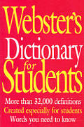 Webster's Dictionary for Students: More Than 32,000 Definitions Created Especially for Students Words You Need to Know