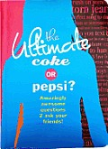 The Ultimate Coke or Pepsi?: Amazingly Awesome Questions 2 Ask Your Friends!
