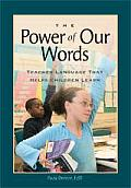 Power of Our Words : Teacher Language That Helps Children Learn (07 Edition) Cover
