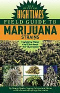 Official High Times Field Guide to Marijuana Strains