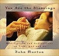 You Are the Blessings: Meditations and Reflections on Life, God and Us [With CD]