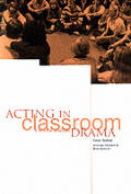 Acting in Classroom Drama: A Critical Analysis