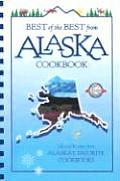 Best of the Best from Alaska Cookbook Selected Recipes from Alaskas Favorite Cookbooks