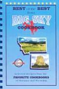 Best of the Best from Big Sky Cookbook: Selected Recipes from the Favorite Cookbooks of Montana and Wyoming (Best of the Best Cookbook Series)